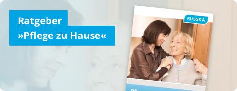 Ratgeber Pflege zu Hause – Ratgeber für Angehörige und Betroffene | Russka
